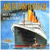 And The Band Played On: Music Played On The Titanic / I Salonisti