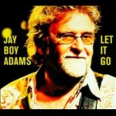 Jay Boy Adams: Let It Go [Digipak]