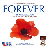 Central Band of the Royal British Legion: Forever: The Official Album of the World War One Commemorations