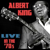 Albert King: Live in the '70s [Digipak]