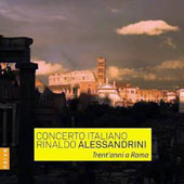 Trent'anni a Roma - Recorded highlights celebrating 30 years of Rinaldo Alessandrini and Concerto Italiano - music by Scarlatti, Vivaldi, Bach, Gesualdo, Tula, Handel et al.