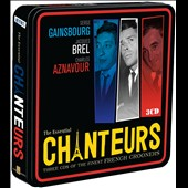 Jacques Brel/Serge Gainsbourg/Charles Aznavour: The Essential Chanteurs