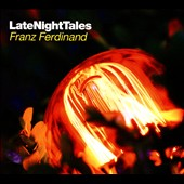 Various Artists: Late Night Tales: Franz Ferdinand [9/15]