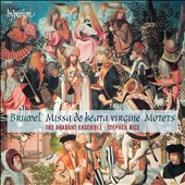 Brumel: Missa de Beata Virgine; Motets / The Brabant Ensemble; Stephen Rice