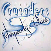 The Crusaders: Rhapsody and Blues