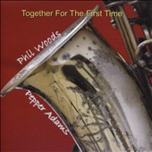 Pepper Adams/Phil Woods: Together for the First Time