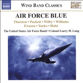 Air Force Blue: Works for Wind Band by Thurston, Puckett, Wilby, Williams, Holst et al. / U.S. Air Force Band; Lang