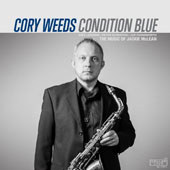 Cory Weeds: Condition Blue: The Music of Jackie Mclean [Digipak]
