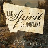 Tim Glemser: The  Spirit of Montana