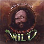 Wild Willy Parsons: Born to Be Wild