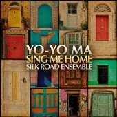 Silk Road Ensemble/Yo-Yo Ma: Sing Me Home