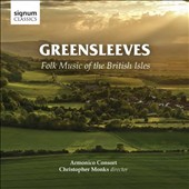 Folk Music of the British Isles arranged by Geoffrey Webber, Toby Young, Robert Pearsall, Gustav Holst, Thomas Morley, Vaughan Williams, Patrick Hadley / Christopher Monks, Armonico Consort