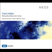 York Höller: String Quartets (And More)