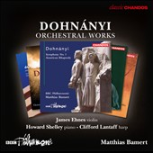 Dohnányi: Orchestral Works / James Ehnes, violin; Howard Shelley, piano; Clifford Lantaff, harp; Matthias Bamert, BBC Philharmonic