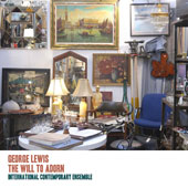 George Lewis (b. 1952): Music for Chamber Ensemble - 'The Will to Adorn' / International Contemporary Ensemble