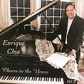 Enrique Chia (Piano/Composer): Cheers to the Years, Vol. 2