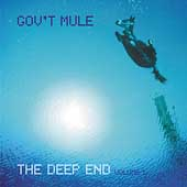 Gov't Mule: The Deep End, Vol. 1
