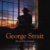 George Strait: The Road Less Traveled