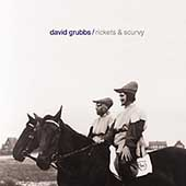 David Grubbs: Rickets & Scurvy