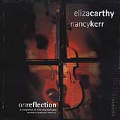 Nancy Eliza & Carthy Kerr/Eliza Carthy/Nancy Kerr: On Reflection