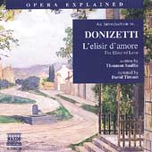 Opera Explained - An Introduction to Donizettti: L'Elisir