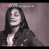 Erin Bode: Don't Take Your Time [Digipak]