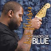 Kirk Fletcher: Shades of Blue *
