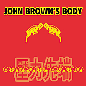 John Brown's Body: Pressure Points [Digipak]