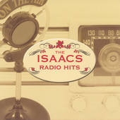 The Isaacs: Radio Hits [Remaster]