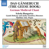 Das G&auml;nsebuch - German Medieval Chant / Dobszay, Ank, et al