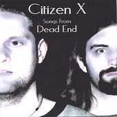 Citizen X: Songs from Dead End *