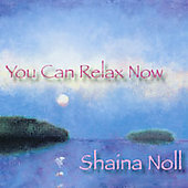 Shaina Noll: You Can Relax Now