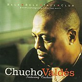 Chucho Vald&#233;s: Featuring Cacha&#237;to