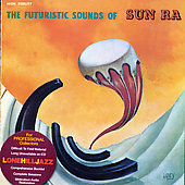 Sun Ra: Futuristic Sounds of Sun Ra [18 Tracks]