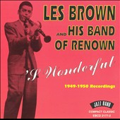 Les Brown & His Band of Renown: S'Wonderful 1949-50 Recordings