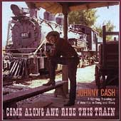 Johnny Cash: Come Along and Ride This Train [Box]