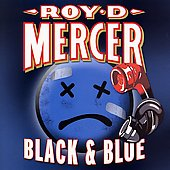 Roy D. Mercer: Black & Blue