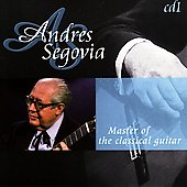Master of the Classical Guitar / Andr&eacute;s Segovia