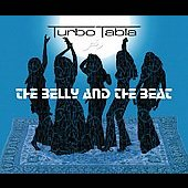 Turbo Tabla: The Belly and the Beat [Digipak] *