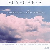 Skyscapes - Chamber Music of Brian Fennelly