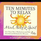 Paul Overman: Ten Minutes to Relax: Mind, Body & Spirit [Digipak]