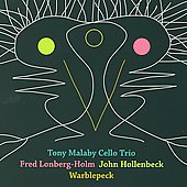 Tony Malaby Cello Trio/Tony Malaby: Warblepeck