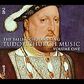Tudor Church Music Vol 1 / Phillips, Tallis Scholars