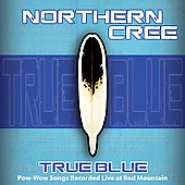 Northern Cree Singers: True Blue