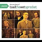 Toad the Wet Sprocket (Modern Rock): Playlist: The Very Best of Toad the Wet Sprocket [Digipak] *