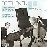 Beethoven: Sonatas for Fortepiano and Cello Op 102, Six Bagatelles / Zivian-Tomkins Duo