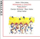 Heitor Villa-Lobos: Modinhas e Cançoes, Songs Vol. 1