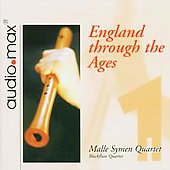England Through The Ages - works by Taverner, Blow, Purcell, Tallis, Locke, Byrd et al. / Malle Symen Recorder Quartet