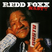 Redd Foxx: Nasty *