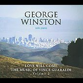 George Winston: Love Will Come: The Music of Vince Guaraldi, Vol. 2 [Digipak]